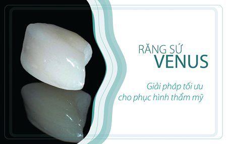 Ưu điểm nổi bật của răng sứ Venus 1